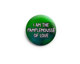 """Funny button or magnet - Pamplemousse of Love - 1.25"""" pinback button, funny pin, funny badge"""