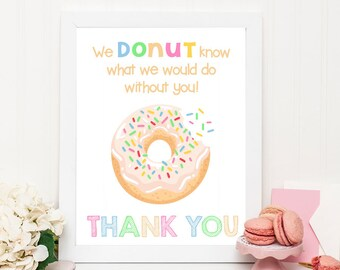 Donut Thank You Sign, Printable 8x10 Sign, Donut Appreciation Sign, Donut Know What We Would Do Without You Sign INSTANT DOWNLOAD