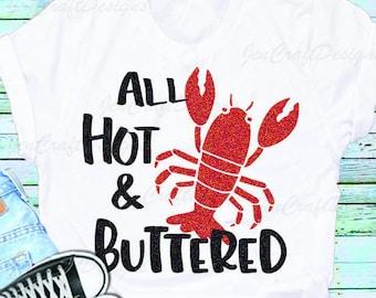Crawfish svg, lobster boil, shirt design, crayfish svg, crawdad svg, Clam Bake, Hot and Buttered Summer Svg, dxf, eps, png Silhouette Cricut