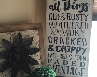 I Love All Things Old & Rusty Faded And Vintage Rustic Distressed Farmhouse White Wood Sign