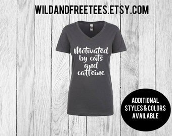 Motivated by cats and caffeine shirt, cat t-shirt, coffee, animal love, sweatshirt, tank top, caffeine shirt, womans tshirt