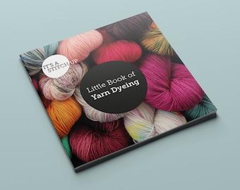 Little Book of Yarn Dyeing