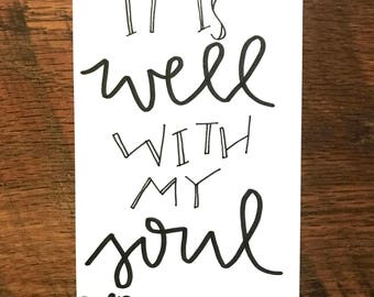 It is well with my soul Hand Lettered Print **Can Customize**