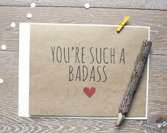 You're Such A Badass Card. Funny Card. Love You Card. Friendship Card.