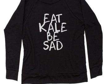 Eat Kale, Be Sad Slouchy Off Shoulder Oversized Sweatshirt