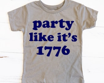 Party like it's 1776 - Toddler Patriotic July 4 Independence Day American Flag Children Kids tees Tshirt shirt - v2