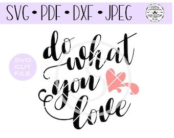 Do What You Love SVG digital cut file for htv-vinyl-decal-diy-plotter-vinyl cutter-craft cutter- SVG - DXF & Jpeg formats.