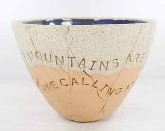 John Muir - Pottery Bowl - The Mountains Are Calling and I Must Go -  Motivation Art / Inspiration Gift / Nature Lover Gift  / Nature Art