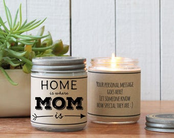 Home is Where Mom Is Soy Candle Gift | Mother's Day Gift | Gift for Mom | Personalized Soy Candle Gift | Birthday Gift for Mom | Mom Gift