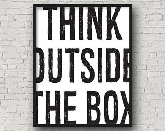 Think Outside The Box, Printable Wall Art, Typography