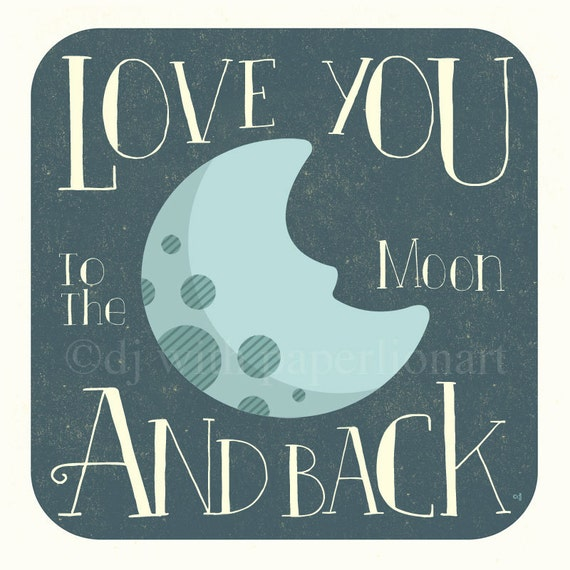 Love You to the Moon and Back Print 12x12