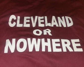 Cleveland or. NOWHERE