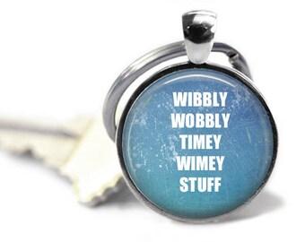 Wibbly Wobbly Timey Wimey, Dr Who Keychain, Whovian, Dr Who Gift, Doctor Who, Doctor Who Gift