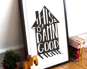 This is a Damn Good Home - Typography Poster Print - house warming, home art, good home, house, new home,