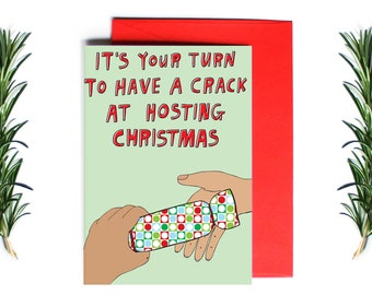 Christmas Card - It's Your Turn To Have A Crack At Hosting Christmas | Greeting Card | Holiday Card