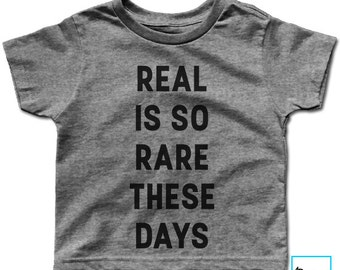 Real Is So Rare These Days | Be Yourself | Inspirational Shirt | Inspirational | Gift for Her | Kids | Kids Shirt | Kids T-shirt
