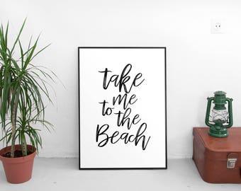 Wanderlust Print 'Take me to the beach' Black White Wall Decor Minimalist Beach Print, Travel Print, Travel Quote Beach Quote Ocean Print
