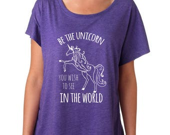 Be The Unicorn You Wish to See in the World Tee, Women's Graphic Tshirt , Funny Gift for Her, Shirts with Sayings, Purple Rush