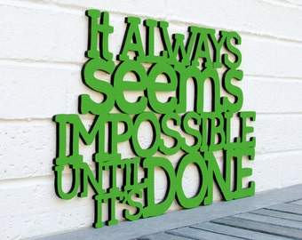 It Always Seems Impossible Until its Done, Famous Quote Plaque, Nelson Mandela Quote, Nelson Mandela Sign, Funky Wood Sign, Wood Word Sign