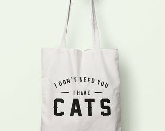 I Don't Need You I Have Cats Tote Bag Long Handles TB00601