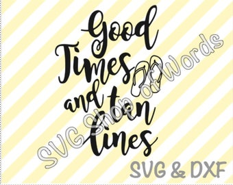 Good Times And Tan Lines Cut File - SVG File - DXF File - Read Details!