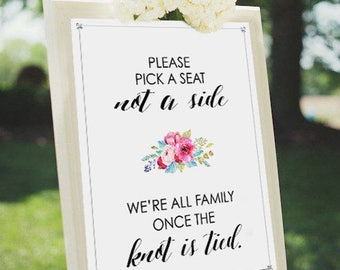 Pick a Seat not a Side Wedding Ceremony Poster - INSTANT DOWNLOAD - Printable Wedding Art,  Floral Sign, Decor, Wedding Decoration