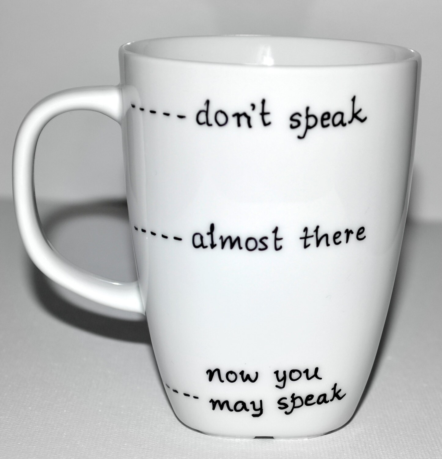 Funny Coffee Mug Don\'t Speak Almost There Now You May