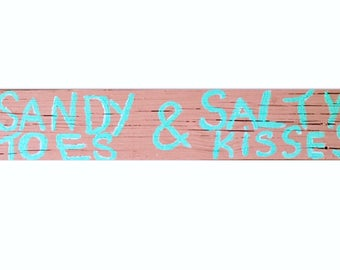 Hand painted Sandy Toes & Salty Kisses Sign