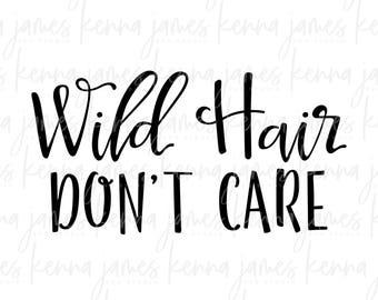 Wild Hair Don't Care svg | Wild Hair svg | Don't Care svg | Hair Don't Care svg | Girl svg | Toddler svg | SVG | DXF | JPG | cut file