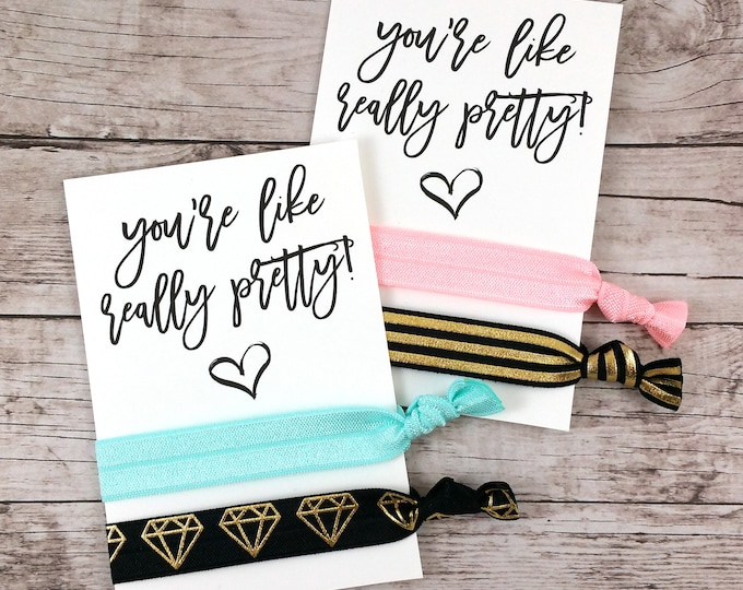 You're Like Really Pretty Hair Ties (FPSHT14)
