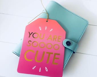 Quote card You are soooo cute (CR01)