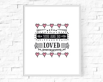 """Printable You Are So Loved Print - Kids Room - Love Hearts - Instant Download - Contemporary Wall Art - Typography Poster - 8""""x10"""" and A4."""