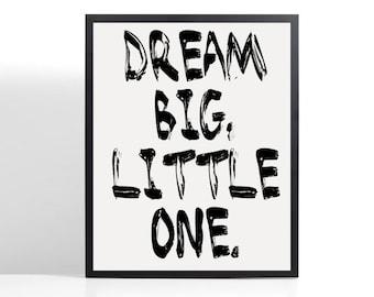 Dream BIG Little One / A4 / A5 Print / Unframed