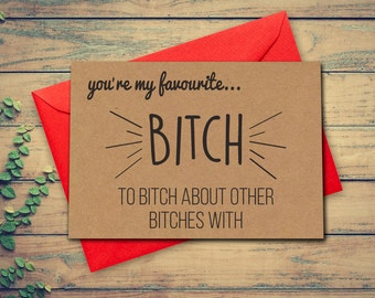 Funny Birthday Card Best Friend Card Favourite Bitch Girl Friend Card Card for Her Funny Kraft Card Recycled Kraft Card Blank Card