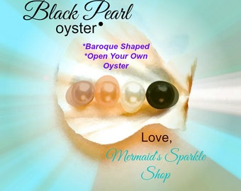 The Black Pearl Oyster, Black Pearl Guarantee, 6-9mm Baroque pearl, Open Your Own Oyster, Oyster opening party, pearl party pearl guaranteed