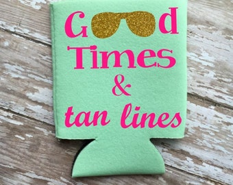 Good times and tan lines can cooler, Good times summer can cooler, Good times beach can cooler, Summer can holder, Girly can cooler