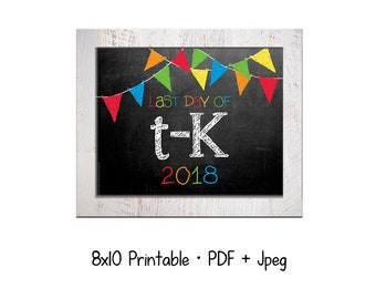 2018 Last day of School for Tranisitional-kindergarten (T-K).  DIY printable 8x10 photo prop for kids' last day of school, Instant Download.