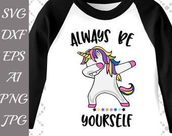"Dabbing Unicorn Svg: ""UNICORN DAB SVG"" Always be yourself,Dab Svg,Rainbow Dabbing,Dabbing tshirt Svg,Silhouette Cut Files,Cameo Svg,Dxf file"