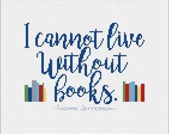 """Thomas Jefferson """"I Cannot Live Without Books"""" Quote Cross Stitch Pattern --Instant Digital PDF Download"""