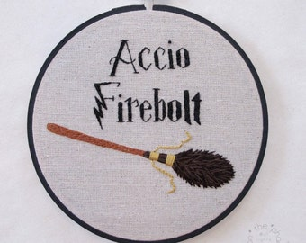 Accio Firebolt Harry Potter Inspired Embroidery Hoop Art. Embroidery Hoop Wall Art Stitched Text Potterhead Firebolt Nimbus 2000 Magic Broom