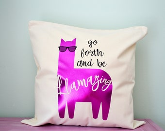 Go forth and be Llamazing Cushion, Llama, Llama Birthday Gift, Llama Birthday, Funny Cushion, Llama Decor, Funny Llama, Llama Alpaca, Vinyl