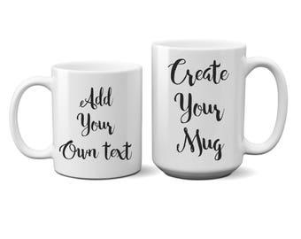 Your Text Here Coffee Mug Custom Coffee Mug Personalized Coffee Mug Personalized Mug Personalized Coffee Mug