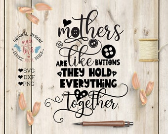 Mother's day svg, mother svg file, mother's svg, mothers are like buttons, they keep everything together, mothers svg, mother printable