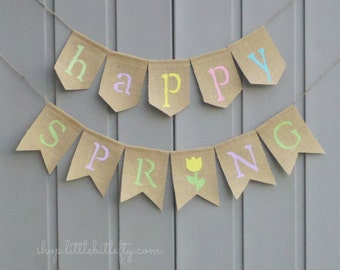 Spring Burlap Banner, Happy Spring Banner, Spring Garland Bunting, Happy Spring Sign, Rustic Easter Decor, Spring Decor, Burlap Banner