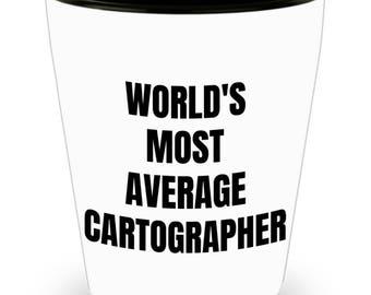 Cartographer Shot Glass - World's Most Average Cartographer - Cartographer Gifts