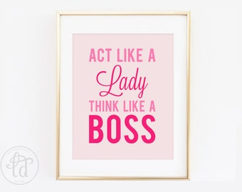 Act Like a Lady Think Like a Boss Print - 8 x 10 - INSTANT DOWNLOAD
