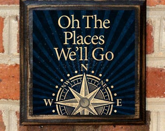 Oh, The Places We'll Go Wall Art Sign Plaque Gift Present Home Decor Vintage Style Destinations Travel Adventures Await Dr Seuss Antiqued