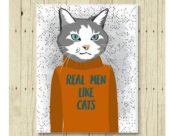 Real Men Like Cats, Cat Gift, Cat Magnet, Cat Art, Kitten Magnet, Cat Lover Gift, Cat Man, Cat Designs, Cat Decor, Gift for Man
