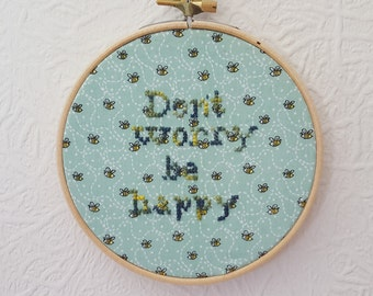 Don't Worry Be Happy. Motivational Gift. Embroidery. 5 inch Hoop Art. Cross stitch Quote.  Wall Hanging. Inspirational Quote.  Home Décor.