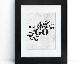 A Haunting We Will Go - Halloween - Digital Printable Art - Home Decor - 8x10 - Instant Download